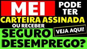Read more about the article Posso ser MEI e ter Carteira Assinada? MEI recebe Seguro Desemprego?