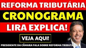 Read more about the article Arthur Lira fala sobre o cronograma da Reforma Tributária na Câmara