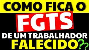 Read more about the article Como fica o FGTS de trabalhador falecido?