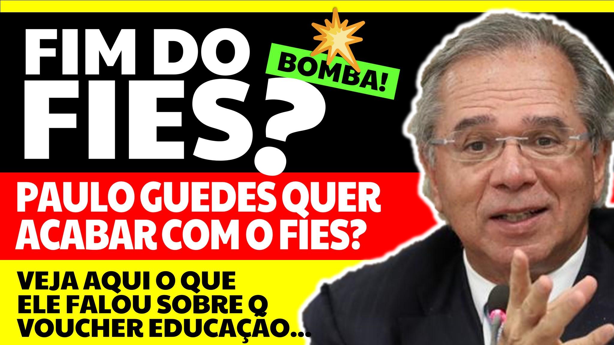 O FIES vai acabar? Paulo Guedes fala sobre Voucher Educação