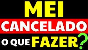Read more about the article Tive o MEI Cancelado: E agora? O que fazer?