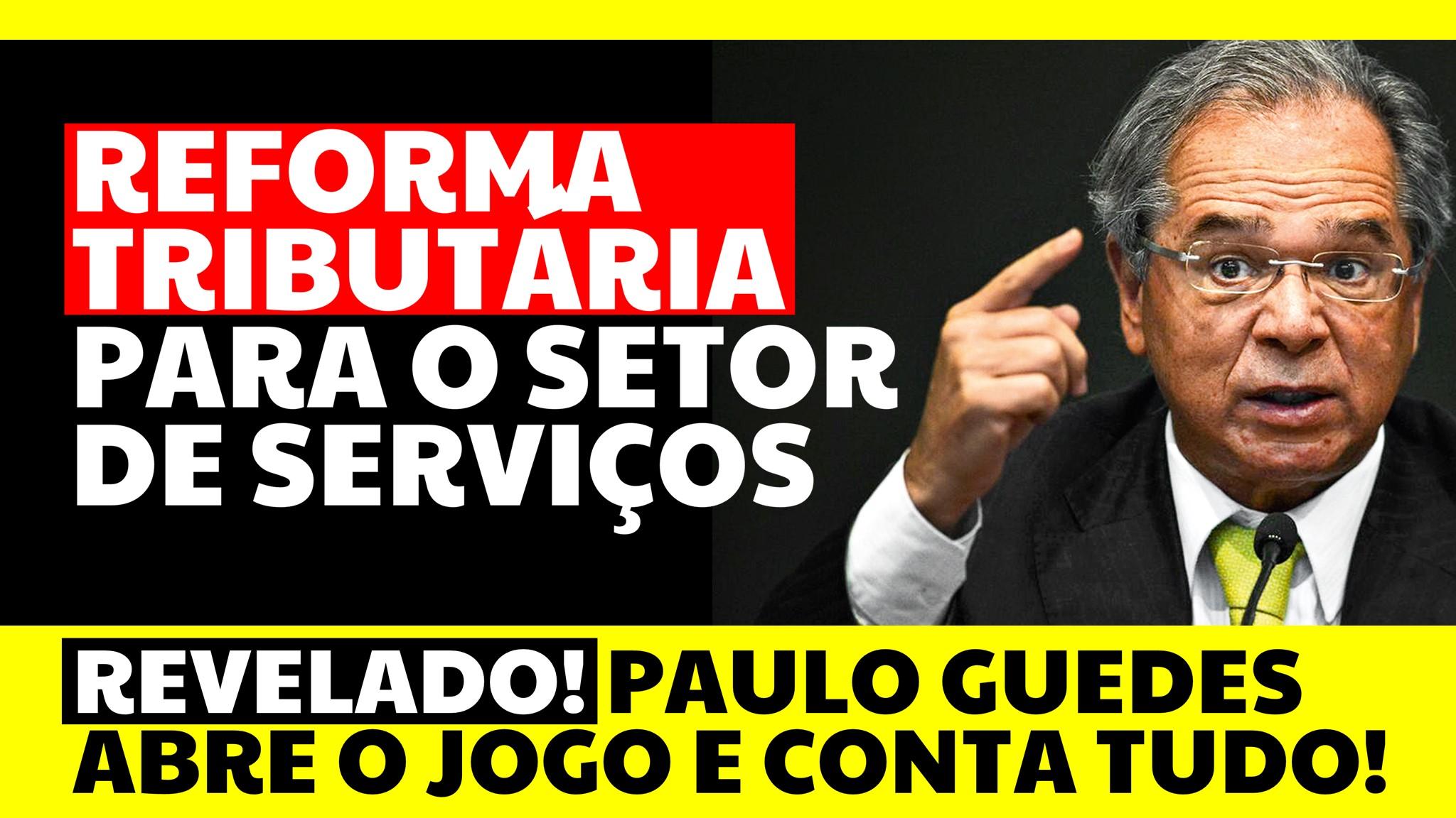 You are currently viewing Reforma Tributária para o setor de serviços: Paulo Guedes disse como será…