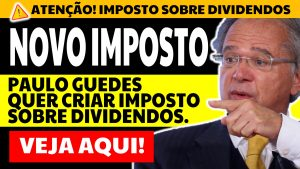 Read more about the article [NOVO IMPOSTO] Imposto sobre Dividendos: Guedes quer incluir tributação na Reforma Tributária