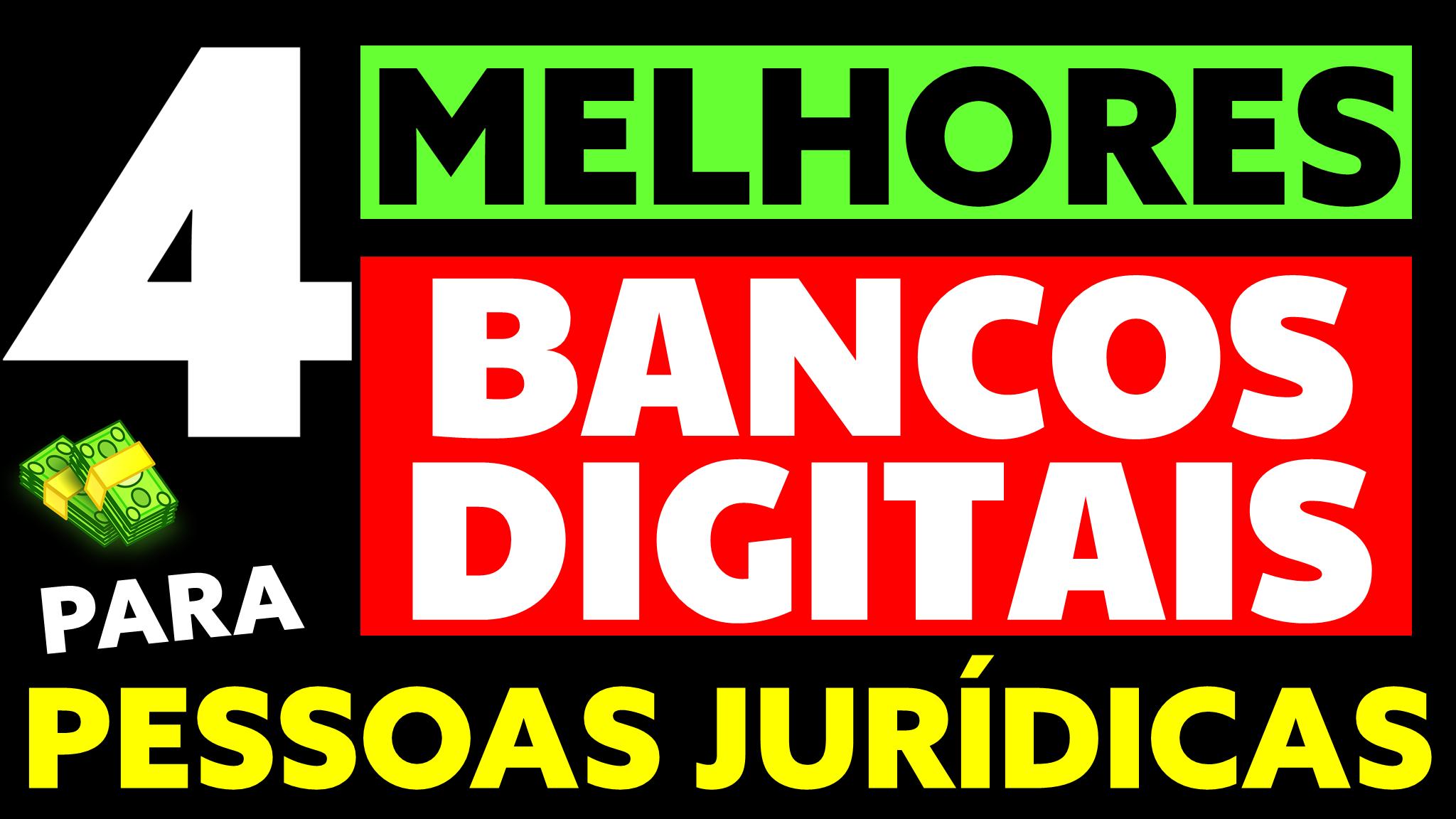 Read more about the article 4 melhores bancos digitais para pessoa jurídica em 2021