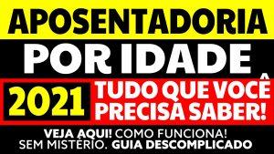 Read more about the article Aposentadoria por Idade 2021: Confira todas as regras