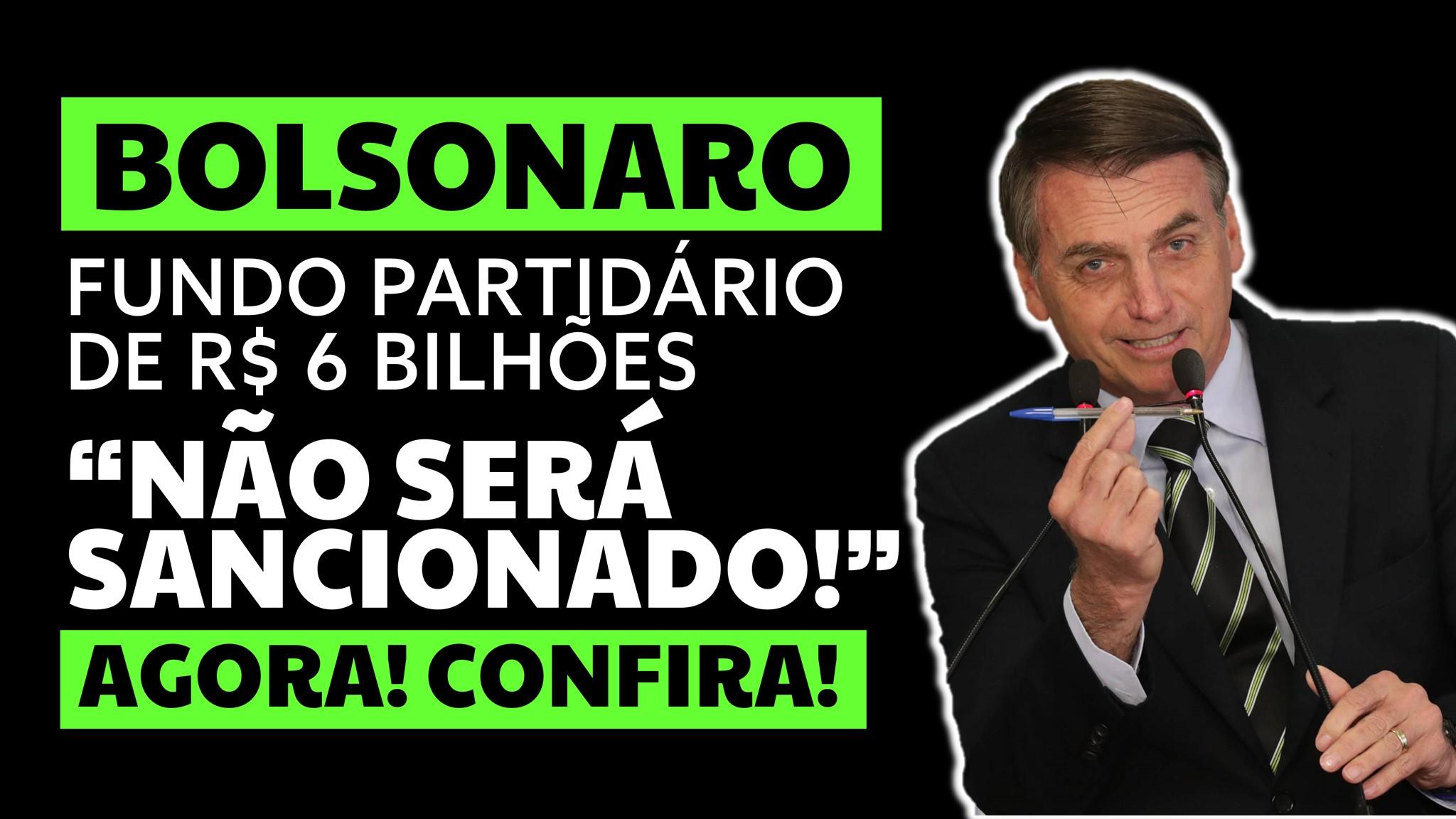"""You are currently viewing BOLSONARO, SOBRE O FUNDO PARTIDÁRIO: """"NÃO SERÁ SANCIONADO!"""""""