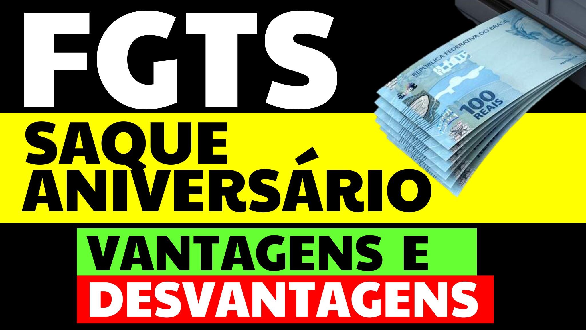 You are currently viewing FGTS 2021: Saque Aniversário FGTS – Vantagens e Desvantagens