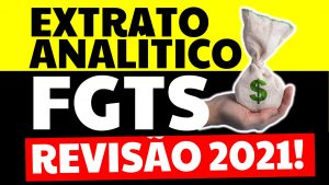 Read more about the article FGTS Extrato: Como emitir extrato analítico do FGTS 2021