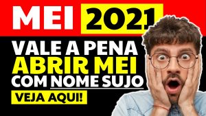 Read more about the article MEI 2021: Vale a pena abrir MEI com o nome sujo?