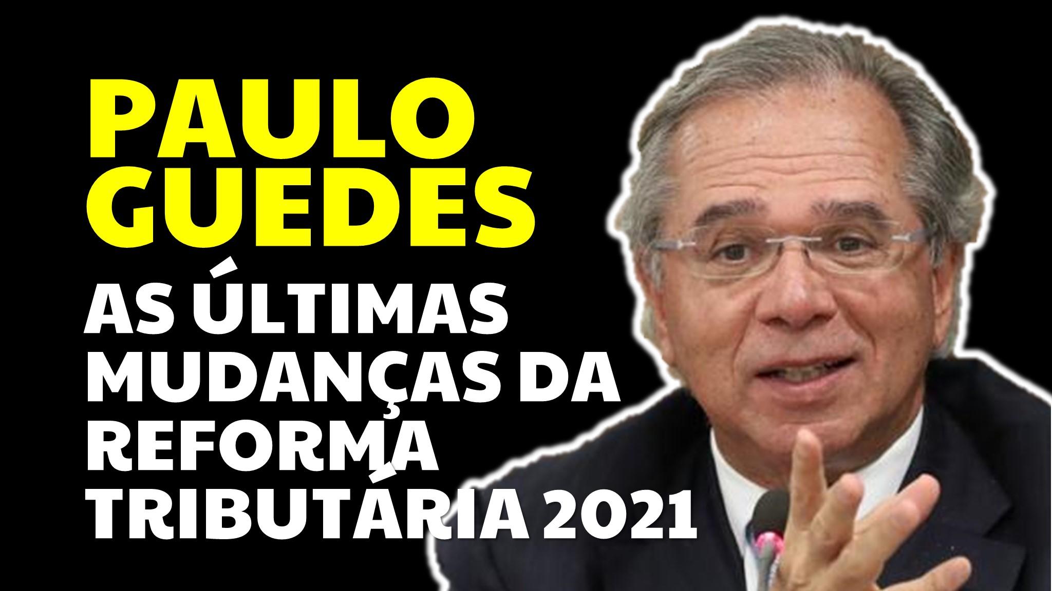 You are currently viewing Reforma Tributária: Guedes explica as mudanças no Imposto de Renda
