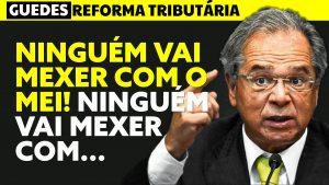 "Read more about the article ""Ninguém vai mexer no MEI"", Paulo Guedes falou sobre a Reforma Tributária MEI e Simples"